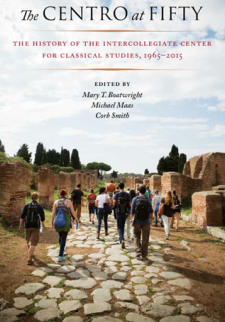 The Centro at 50: History of the Intercollegiate Center for Classical Studies, 1965−2015